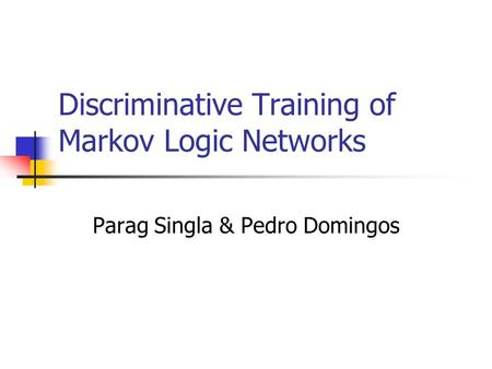 Discriminative Training of Markov Logic Networks
