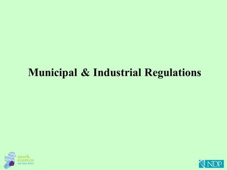 Municipal & Industrial Regulations. Revised Risk Assessments Status and Risk Measures.
