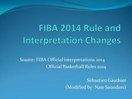 FIBA 2014 Rule and Interpretation Changes