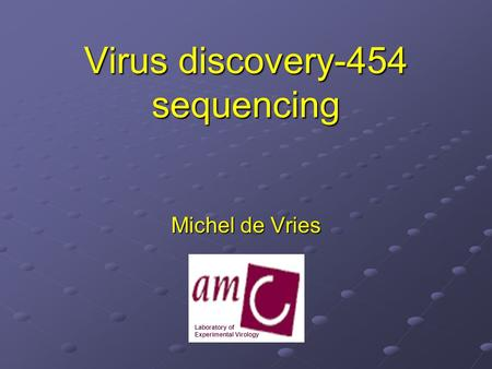 Virus discovery-454 sequencing