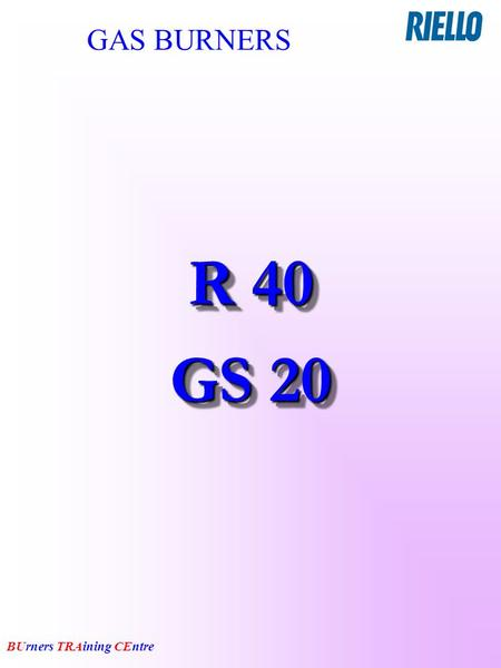 GAS BURNERS R 40 GS 20.