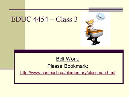 EDUC 4454 – Class 3 Bell Work: Please Bookmark: