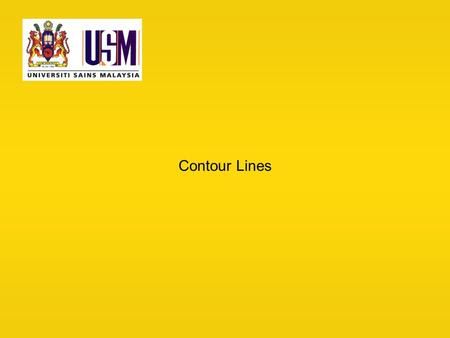 Contour Lines. Definition A contour line is a line that passes through points having the same elevation.* *Surveying, 10ed, Moffit & Bossler.