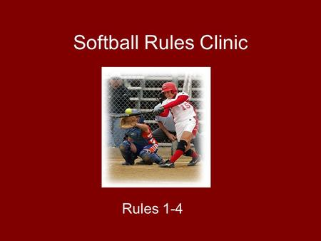 Softball Rules Clinic Rules 1-4. Rule 1 Field and Equipment The Field: The rear tip of home plate and the front edge of the pitcher's plate shall be 43.