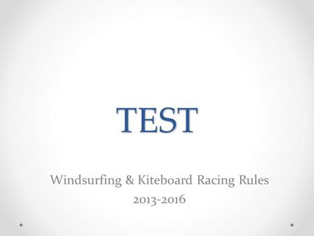 TEST Windsurfing & Kiteboard Racing Rules 2013-2016.