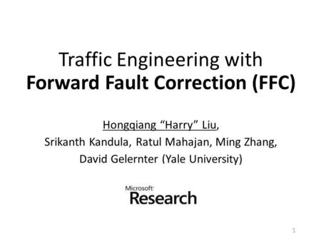Traffic Engineering with Forward Fault Correction (FFC)