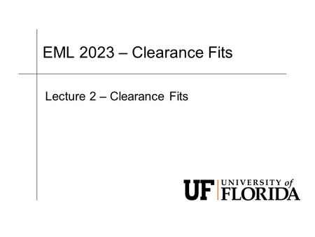 EML 2023 – Clearance Fits Lecture 2 – Clearance Fits.