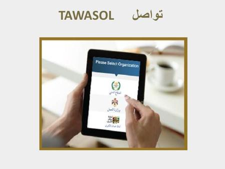 TAWASOL تواصل. Slide 2 What is Tawasol? An application that enables business owners to provide feedback on inspection visits by responding to a short.