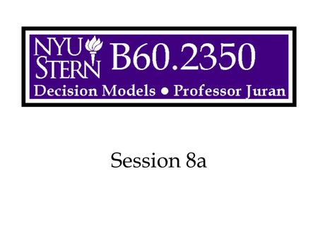 Session 8a. Decision Models -- Prof. Juran2 Overview Operations Simulation Models Reliability Analysis –RANK, VLOOKUP, MIN Inventory Order Quantities.