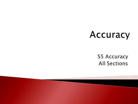 S5 Accuracy All Sections. Security Today's Topic Information Quality IS Basics E-commerce AccessExcel PowerPoint Types of IS Systems Development Database.