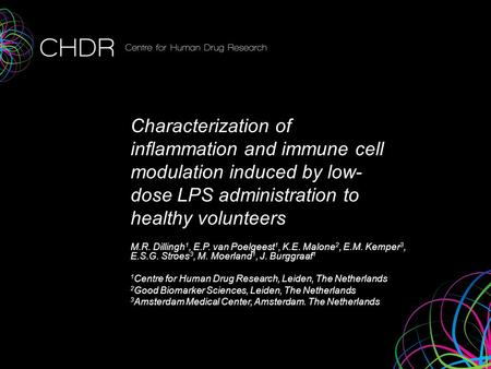Characterization of inflammation and immune cell modulation induced by low- dose LPS administration to healthy volunteers M.R. Dillingh 1, E.P. van Poelgeest.