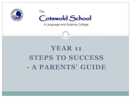 YEAR 11 STEPS TO SUCCESS - A PARENTS' GUIDE. GCSE MATHEMATICS 2012-2013.