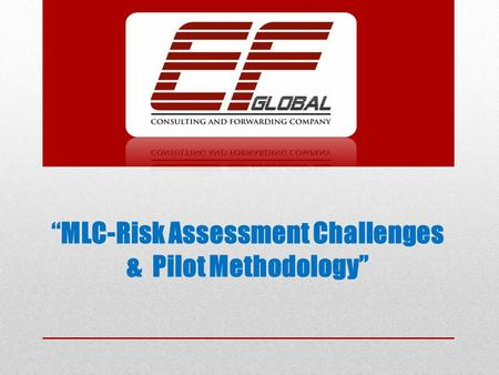 """MLC-Risk Assessment Challenges & Pilot Methodology"""