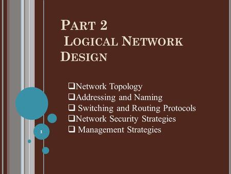 Part 2 Logical <strong>Network</strong> Design