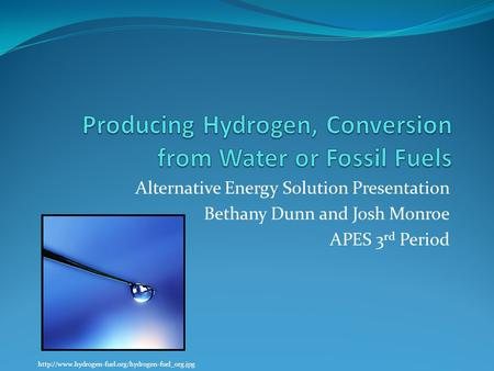Alternative Energy Solution Presentation Bethany Dunn and Josh Monroe APES 3 rd Period