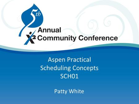 Aspen Practical Scheduling Concepts SCH01 Patty White.