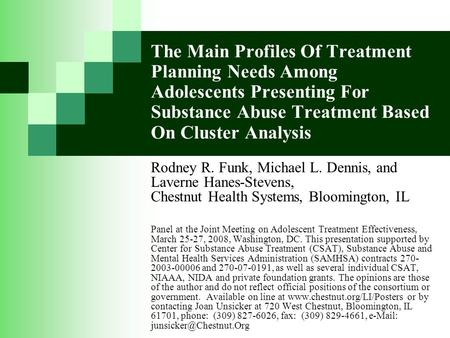 The Main Profiles Of Treatment Planning Needs Among Adolescents Presenting For Substance Abuse Treatment Based On Cluster Analysis Rodney R. Funk, Michael.