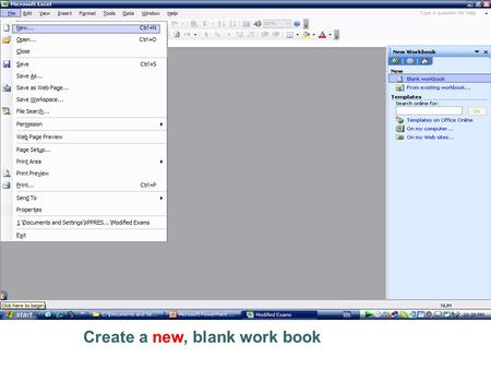 Create a new, blank work book. SUBMIT TRY AGAIN Open the ECDL.xls workbook that is in My Document folder.