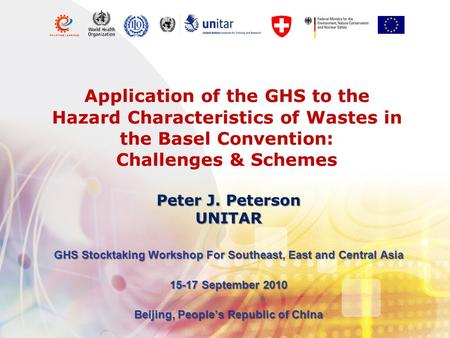 Application of the GHS to the Hazard Characteristics of Wastes in the Basel Convention: Challenges & Schemes GHS Stocktaking Workshop For Southeast, East.