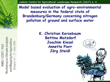 Model based evaluation of agro-environmental measures in the federal state of Brandenburg/Germany concerning nitrogen pollution of ground and surface water.