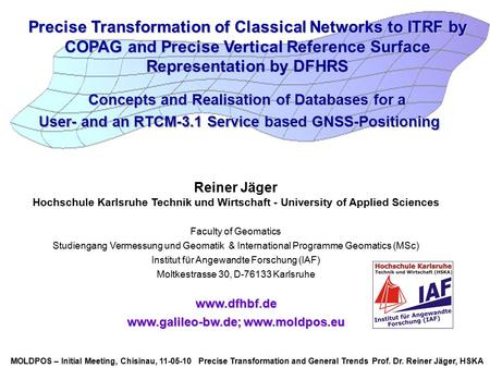 Precise Transformation of Classical Networks to ITRF by COPAG and Precise Vertical Reference Surface Representation by DFHRS Concepts and Realisation of.