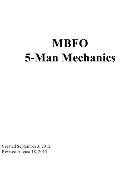 3 0 4 0 5 0 4 0 3 0 4 0 5 0 4 0 3 0 COACHES AREA Created September 3, 2012 Revised August 18, 2013 MBFO 5-Man Mechanics.