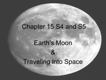 Earth's Moon & Traveling Into Space Chapter 15 S4 and S5.