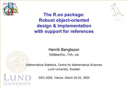 Henrik Bengtsson Mathematical Statistics, Centre for Mathematical Sciences Lund University, Sweden DSC-2003, Vienna. March 20-22, 2003.