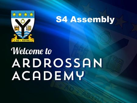 S4 Assembly. Supported Study Please go! There are a number of classes being offered after school most days of the week. Please try to attend – check the.