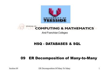 Section 09ER Decomposition Of Many To Many1 HSQ - DATABASES & SQL And Franchise Colleges 09 ER Decomposition of Many-to-Many.