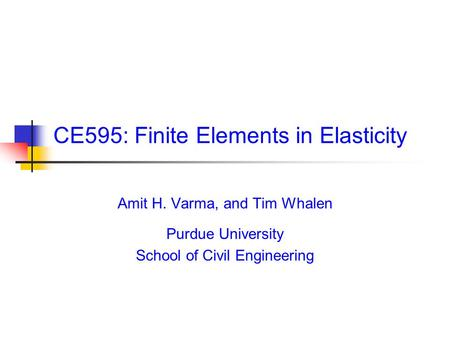 CE595: Finite Elements in Elasticity