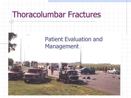 Thoracolumbar Fractures Patient Evaluation and Management.