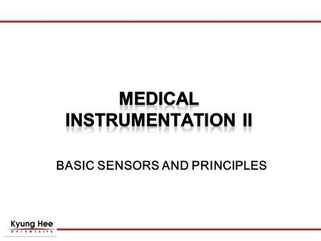 BASIC SENSORS AND PRINCIPLES. ① Strain gages Measurement of extremely small displacement ① Potentiometers Translational and Rotational displacement ②.