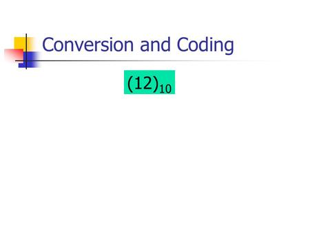 Conversion and Coding (12)10.