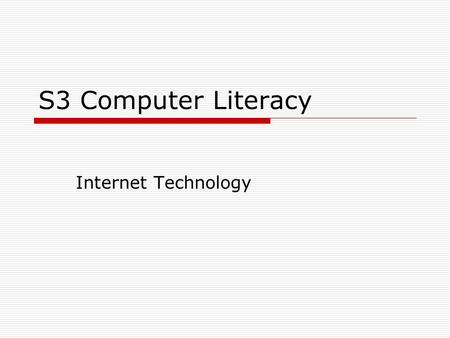 S3 Computer Literacy Internet Technology.