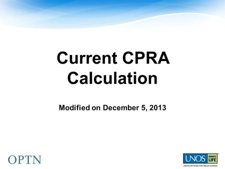 Current CPRA Calculation Modified on December 5, 2013.
