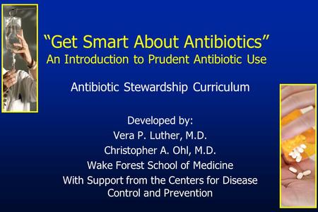 Antibiotic Stewardship Curriculum Developed by: Vera P. Luther, M.D.