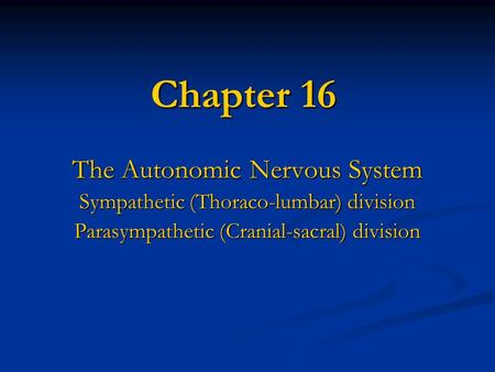 Chapter 16 The Autonomic Nervous System