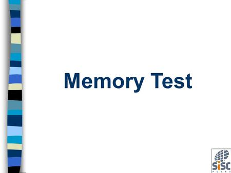 Memory Test. Built-In Self Test (BIST) Introduction for Memory Test.