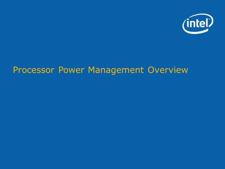Processor Power Management Overview