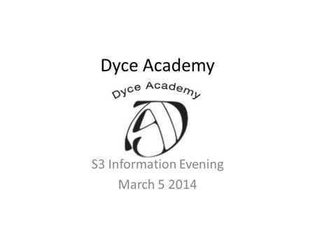 Dyce Academy S3 Information Evening March 5 2014.