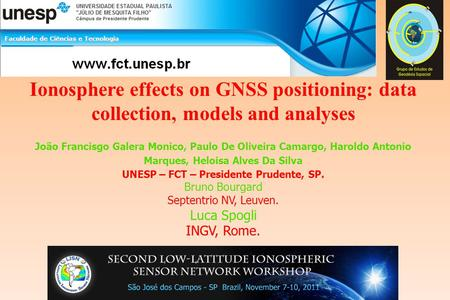 Ionosphere effects on GNSS positioning: data collection, models and analyses João Francisgo Galera Monico, Paulo De Oliveira Camargo, Haroldo Antonio Marques,