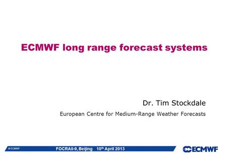 ECMWF long range forecast systems