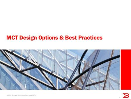 MCT Design Options & Best Practices