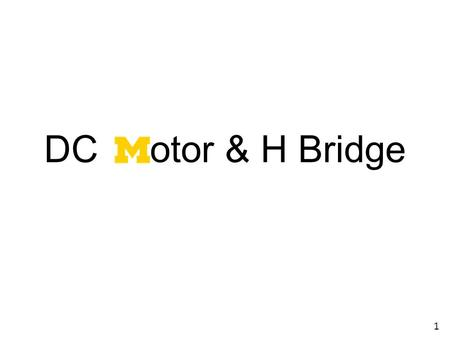 DC otor & H Bridge 1.
