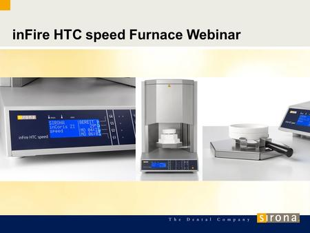 InFire HTC speed Furnace Webinar. Webinar Agenda Features and Differences Installation Operation Support Topics.