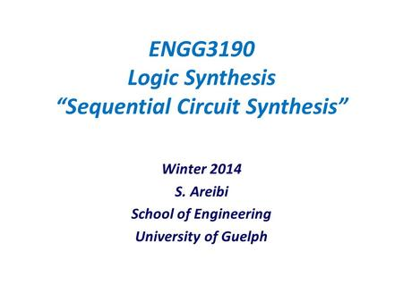 "ENGG3190 Logic Synthesis ""Sequential Circuit Synthesis"""