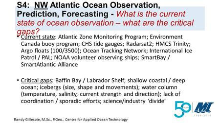 S4: NW Atlantic Ocean Observation, Prediction, Forecasting - What is the current state of ocean observation – what are the critical gaps? Current state: