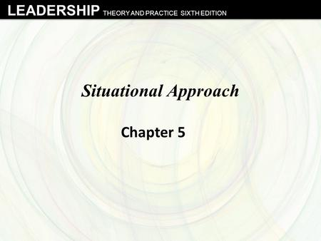 Situational Approach Chapter 5.