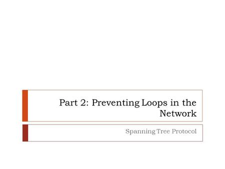 Part 2: Preventing Loops in the Network